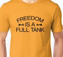 Freedom Is A Full Tank, Motorcycle Quote Tee Shirt Unisex T-Shirt