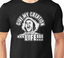 Give my creation...life!!! Unisex T-Shirt