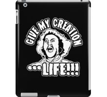 Give my creation...life!!! iPad Case/Skin