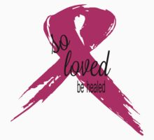 So Loved Be Healed Breast Cancer Awareness Kids Clothes