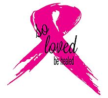 So Loved Be Healed Breast Cancer Awareness Photographic Print