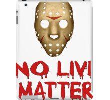 No lives matter iPad Case/Skin