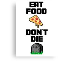 Eat food, don't die - Hat films Canvas Print