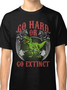 Go Hard or Go Extinct (Deadlift T-Rex) Vintage Classic T-Shirt