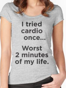 I Tried Cardio Once... Women's Fitted Scoop T-Shirt