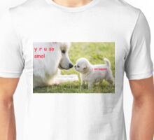 y r u so smol, i am pupper Unisex T-Shirt