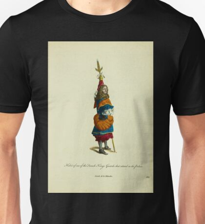 Habit of one of the French king's guards that attend in the palace Garde de la manche 369 Unisex T-Shirt