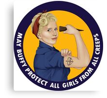 Buffy, the riveter. MAY BUFFY PROTECT YOU Canvas Print