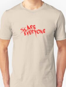 Scare Everyone - Halloween 2016 Unisex T-Shirt