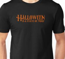 Halloween is a State of Mind - Halloween 2016 Unisex T-Shirt