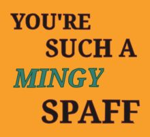 You're Such A Mingy Spaff by goodnightdual