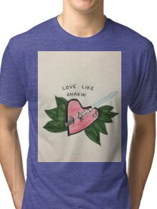 Love Like Anakin Tri-blend T-Shirt