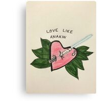Love Like Anakin Canvas Print