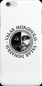 Valar Morghulis, Valar Dohaeris by Digital Phoenix Design