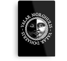 Valar Morghulis, Valar Dohaeris (White) Metal Print