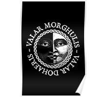 Valar Morghulis, Valar Dohaeris (White) Poster