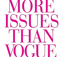 More Issues than Vogue Magenta Pink Typography by RexLambo