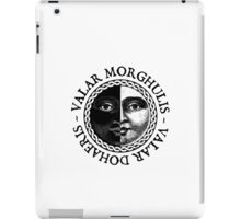 Valar Morghulis, Valar Dohaeris iPad Case/Skin