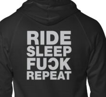 Ride Sleep F*ck Repeat. Attitude Biker Hoodies And Tees Zipped Hoodie