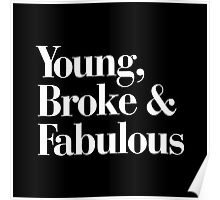 Young, Broke and Fabulous Black Typography Pillow Poster