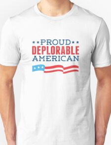 Proud Deplorable American (Trump 2016) Unisex T-Shirt