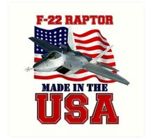 F-22 Raptor Made in the USA Art Print