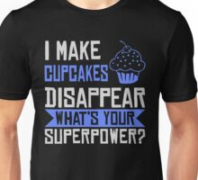 I Make Cupcakes Disappear Unisex T-Shirt