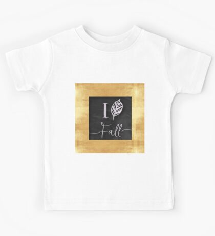 I love fall.gold,silver,black,typography,cool text,modern,trendy Kids Tee