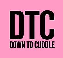 DTC  - Down to Cuddle Pink Typography by RexLambo