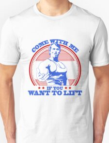 Arnold Schwarzenegger Gym Come With Me If You Want To Lift training Unisex T-Shirt