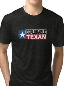 DEPLORABLE TEXAN with STAR in RED, WHITE, BLUE, BLACK Tri-blend T-Shirt