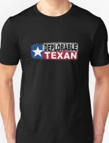 DEPLORABLE TEXAN with STAR in RED, WHITE, BLUE, BLACK Unisex T-Shirt