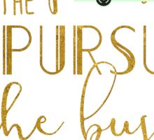 The Pursued and The Pursuing Sticker