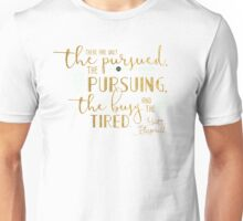 The Pursued and The Pursuing Unisex T-Shirt