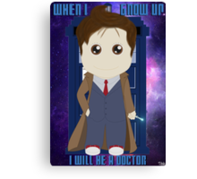 When I grow up, I will be a Doctor Canvas Print