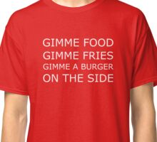 Gimme food! Classic T-Shirt
