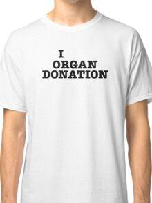 I organ donation Classic T-Shirt