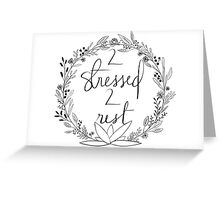 too stressed to rest floral laurel  Greeting Card
