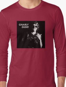Gnarly Dude Long Sleeve T-Shirt