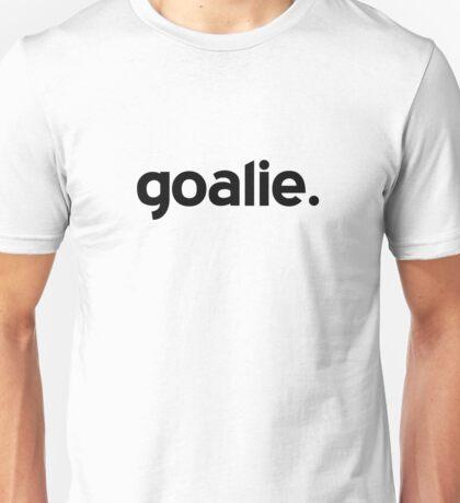 Goalie. Unisex T-Shirt