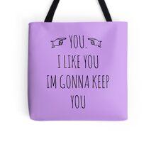 YOU. I LIKE YOU. Tote Bag