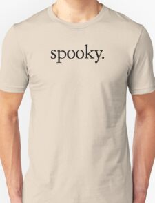 Spooky. Unisex T-Shirt