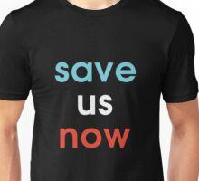 Save Us Now Unisex T-Shirt