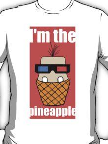 I'm the pineapple T-Shirt