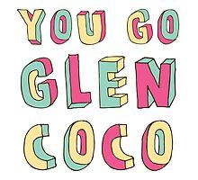 You Go, Glen Coco! by dvieira