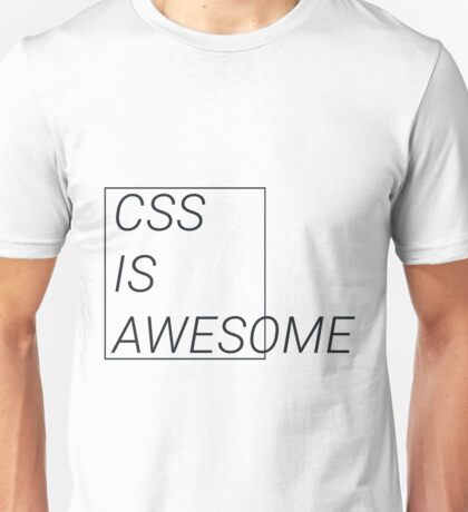 CSS at its best Unisex T-Shirt
