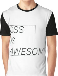 CSS at its best Graphic T-Shirt
