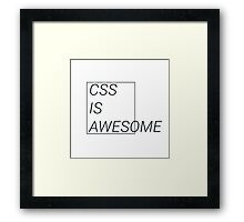 CSS at its best Framed Print