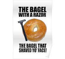 the bagel that shaved your face Poster