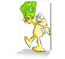 Cartoon with many dollars in hand Greeting Card